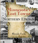 Book cover for Rhonda Fochs's book, Minnesota's Lost Towns