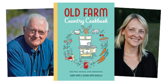 Jerry Apps, Susan Apps-Bodilly and the book cover for Old Farm Country Cookbook