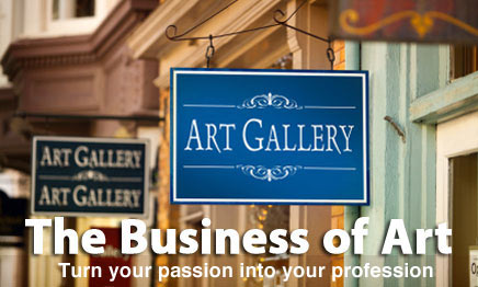 The business of art: Turn your passion into a profession.