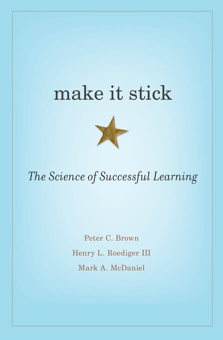 make it stick; scientifically sound approach to lifelong learning